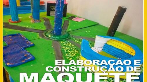 Pesquisa, elaboração, e construção de maquete – Geografia 6º Ano